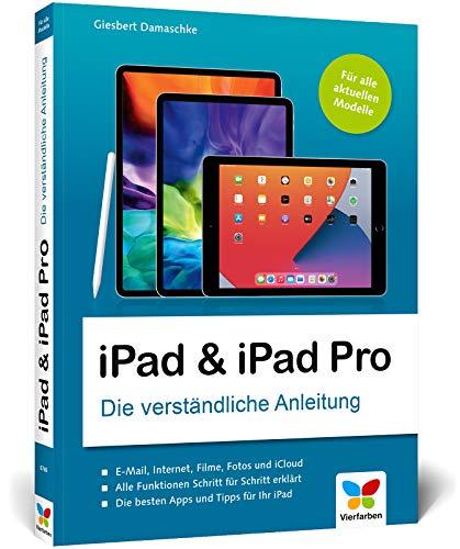 iPad & iPad Pro: Die verständliche Anleitung für alle aktuellen Apple iPads (iPad...